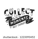 collect moments  not things.... | Shutterstock .eps vector #1223393452