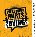 everything hurts and i'm dying. ... | Shutterstock .eps vector #1223682688