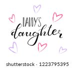 daddy's daughter. lettering for ... | Shutterstock .eps vector #1223795395