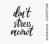 don't stress meowt. trendy... | Shutterstock .eps vector #1224357268