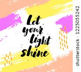 let your light shine. positive... | Shutterstock .eps vector #1225055242