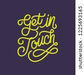 get in touch handlettering... | Shutterstock .eps vector #1225693165