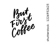 hand drawn lettering coffee... | Shutterstock .eps vector #1226952625