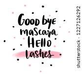 good bye mascara  hello lashes... | Shutterstock .eps vector #1227126292