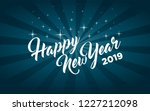 happy new year 2019 greeting... | Shutterstock .eps vector #1227212098
