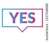 yes sign label.yes speech... | Shutterstock .eps vector #1227438688
