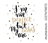 i'm not perfect but my lashes... | Shutterstock .eps vector #1227670072