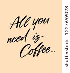 all you need is coffee | Shutterstock .eps vector #1227699028