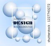 trendy 3d balls background.... | Shutterstock .eps vector #1227743272