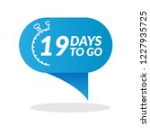 19 days to go label sign button.... | Shutterstock .eps vector #1227935725