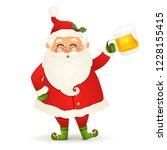 happy santa claus with beer... | Shutterstock .eps vector #1228155415