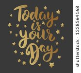today is your day. lettering...   Shutterstock .eps vector #1228564168