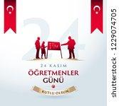 november 24th turkish teachers...   Shutterstock .eps vector #1229074705
