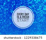 every day is a fresh start ... | Shutterstock . vector #1229338675