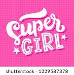super girl lettering poster.... | Shutterstock .eps vector #1229587378