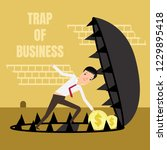 trap of business. business...   Shutterstock .eps vector #1229895418