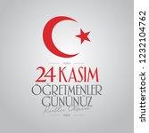 november 24th turkish teachers... | Shutterstock .eps vector #1232104762