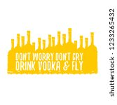 don't worry don't cry drink... | Shutterstock .eps vector #1233265432