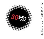 30 days to go label sign button.... | Shutterstock .eps vector #1234457155