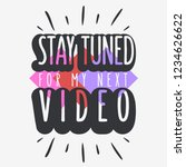 stay tuned for my next video... | Shutterstock .eps vector #1234626622