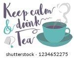 keep calm and drink tea... | Shutterstock .eps vector #1234652275