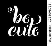 be cute hand written lettering. ... | Shutterstock .eps vector #1235098735