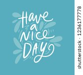 have a nice day. inspirational...   Shutterstock .eps vector #1236177778