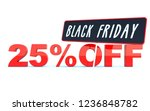 black friday 25 percent off... | Shutterstock . vector #1236848782