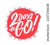 2 days to go  vector lettering. | Shutterstock .eps vector #1237256638