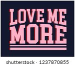 love me more slogan graphic for ... | Shutterstock .eps vector #1237870855