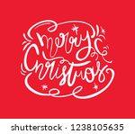 merry christmas hand lettering... | Shutterstock .eps vector #1238105635