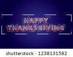 happy thanksgiving with neon... | Shutterstock . vector #1238131582