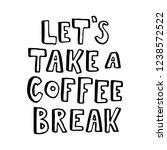 lets take a coffee break. hand... | Shutterstock .eps vector #1238572522