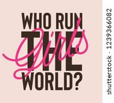 who run the world girls slogan... | Shutterstock .eps vector #1239366082