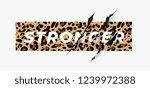 stronger slogan on leopard... | Shutterstock .eps vector #1239972388