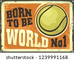 tennis. born to be world no 1.... | Shutterstock .eps vector #1239991168