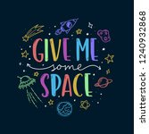 space theme doodle slogan. give ... | Shutterstock .eps vector #1240932868