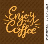 enjoy your coffee drawn... | Shutterstock .eps vector #1241486035