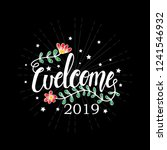 welcome 2019 hand lettering. | Shutterstock .eps vector #1241546932