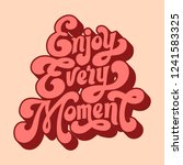 enjoy every moment typography... | Shutterstock .eps vector #1241583325