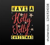 have a holly jolly christmas.... | Shutterstock .eps vector #1241924038
