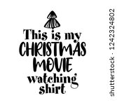 this is my christmas movie... | Shutterstock .eps vector #1242324802