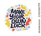 Stock vector make your own luck hand drawn vector lettering positive slogan illustration hand lettered quote 1242436795