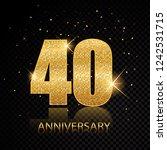 40 anniversary golden numbers... | Shutterstock .eps vector #1242531715