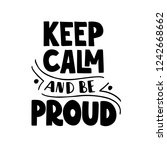 keep calm and be proud. hand... | Shutterstock .eps vector #1242668662