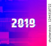 number 2019 distorted  glitch... | Shutterstock .eps vector #1244318722