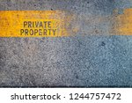 a warning private property sign ... | Shutterstock . vector #1244757472