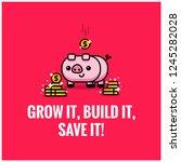 grow it  build it  save it... | Shutterstock .eps vector #1245282028