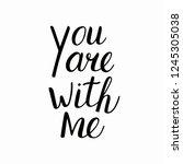 hand written lettering quote...   Shutterstock . vector #1245305038
