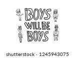 boys will be boys quote.... | Shutterstock .eps vector #1245943075